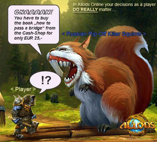 Ein riesiges Killer-eichhörnchen verlangt von einem Allods Online Spieler EUR 25,- für das passieren einer brücke
